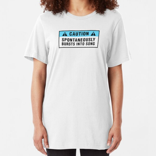 Caution: Spontaneously bursts into song Slim Fit T-Shirt