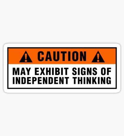 Caution: May exhibit signs of independent thinking (v2) Sticker