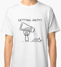Getting Salty? Classic T-Shirt