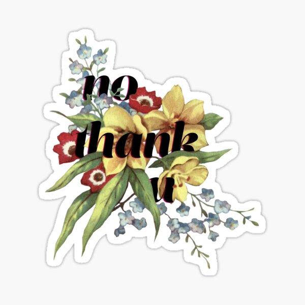 No Thank U Sticker