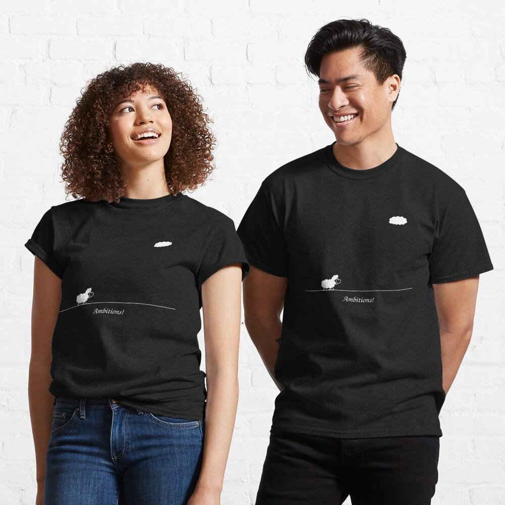 Ambitions! Classic T-Shirt