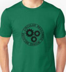 Circular reasoning works Unisex T-Shirt