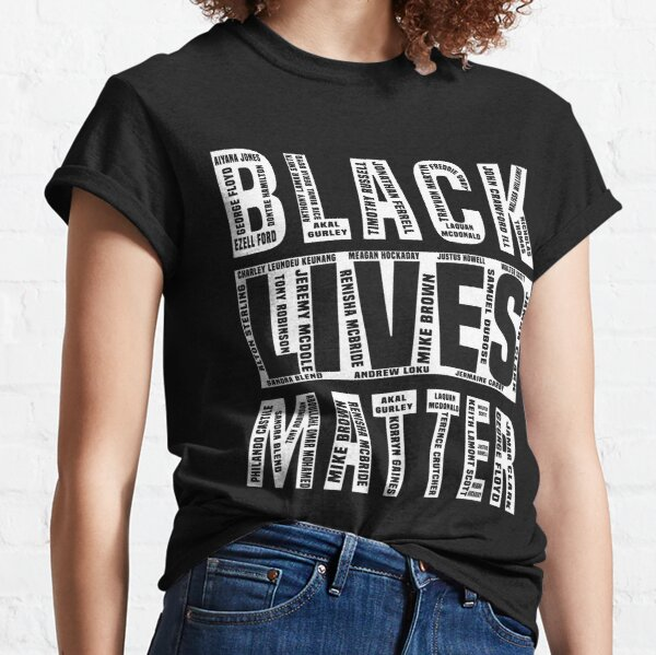 Black Lives Matters With All the Names of the Victims Classic T-Shirt