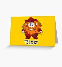 Jock MacNutter - Whit ur you lookin at? Greeting Card