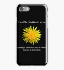 I Need the Dandelion in Spring iPhone Case/Skin
