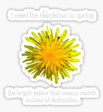 I Need the Dandelion in Spring Sticker