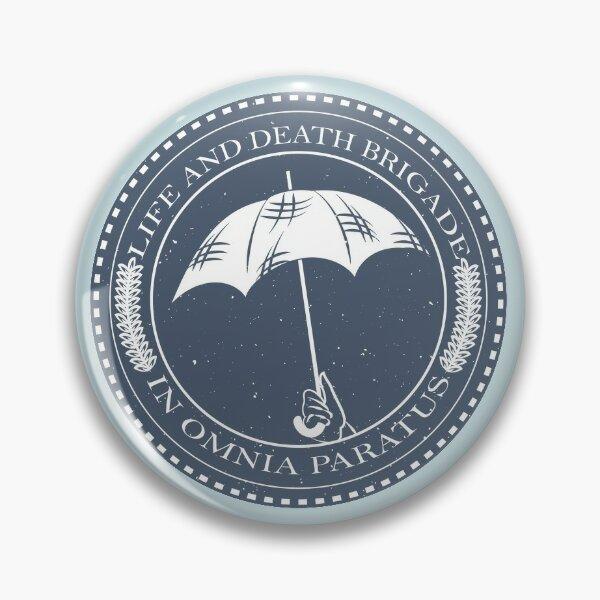 Life and Death Brigade Pin