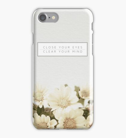 Close Your Eyes & Clear Your Mind iPhone Case/Skin