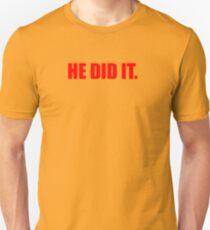 He Did It. T-Shirt