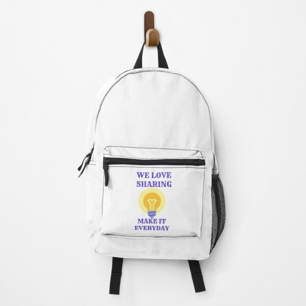WE LOVE SHARING , MAKE IT EVERYDAY Backpack