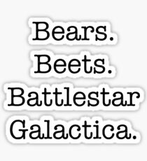 Bears. Beets. Battlestar Galactica. Sticker