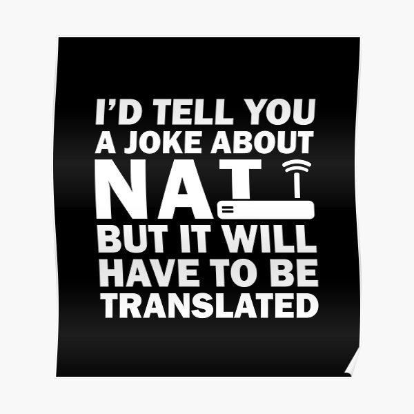 i'dTell You A Joke About NAT But You Might Not Get It Poster