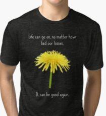 It Can Be Good Again Tri-blend T-Shirt