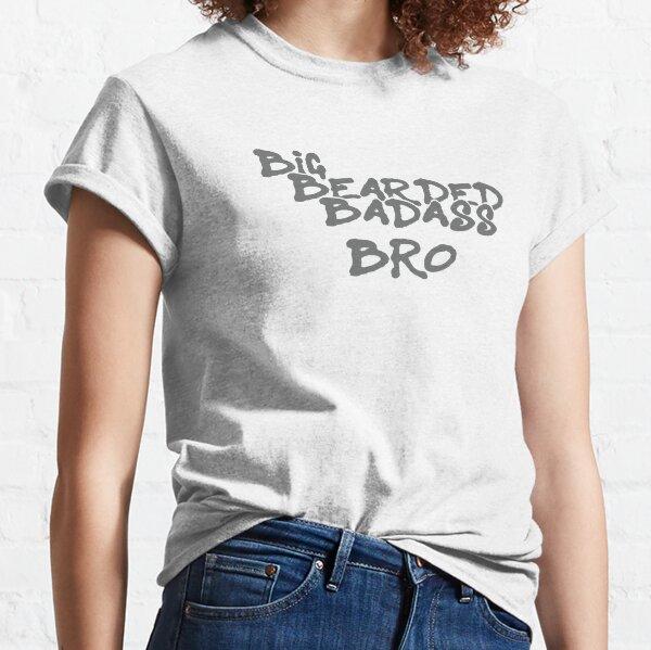 Big Bearded Badass Bro Classic T-Shirt