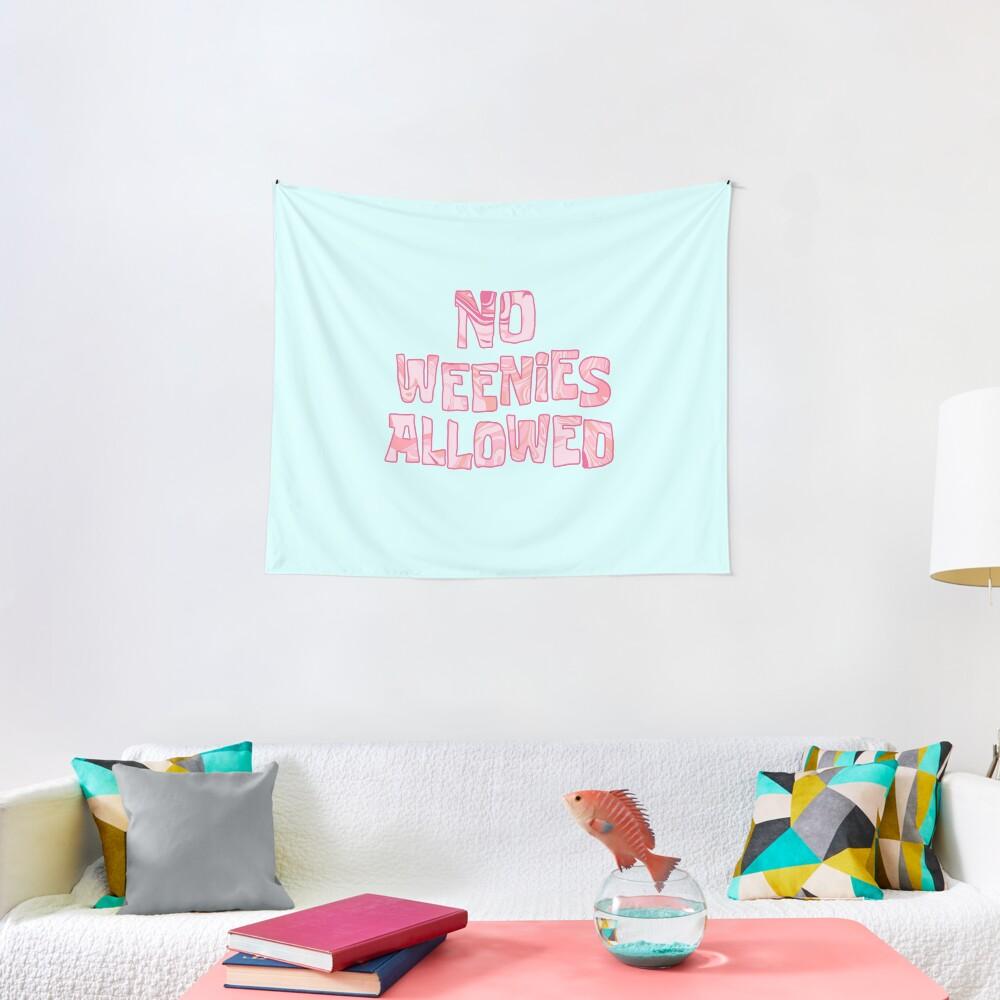 no weenies allowed Tapestry