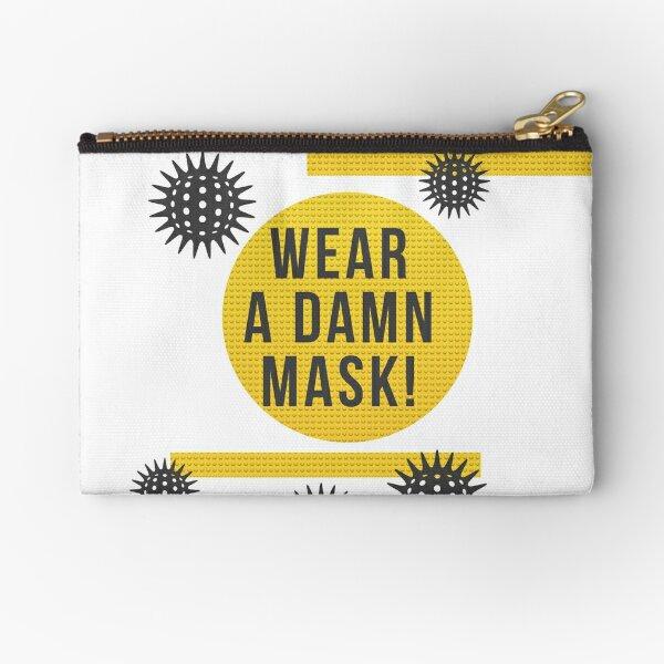 wear a damn mask Zipper Pouch