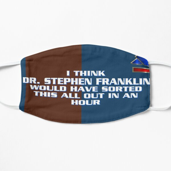 Dr. Franklin Would've Sorted This Out Flat Mask