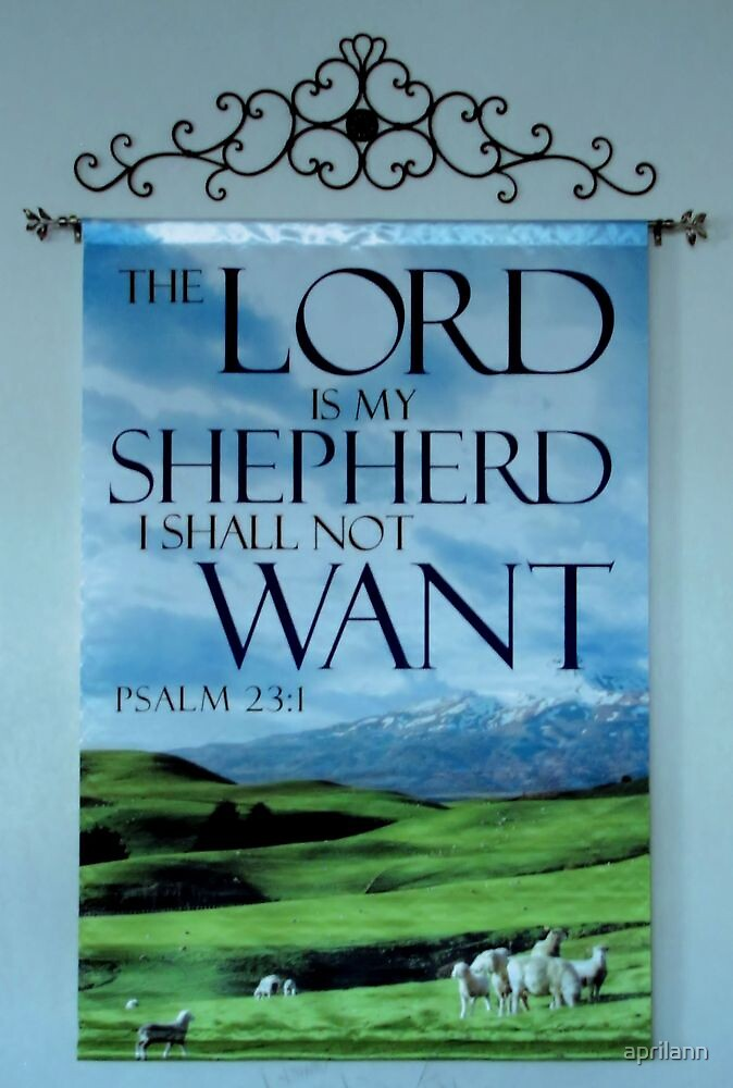 The Lord is My Shepherd by aprilann