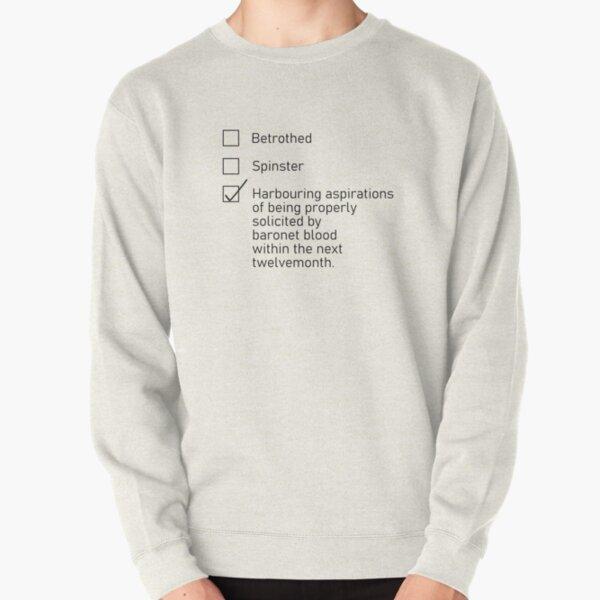 Single / Taken / Waiting for... Jane Austen style Pullover Sweatshirt