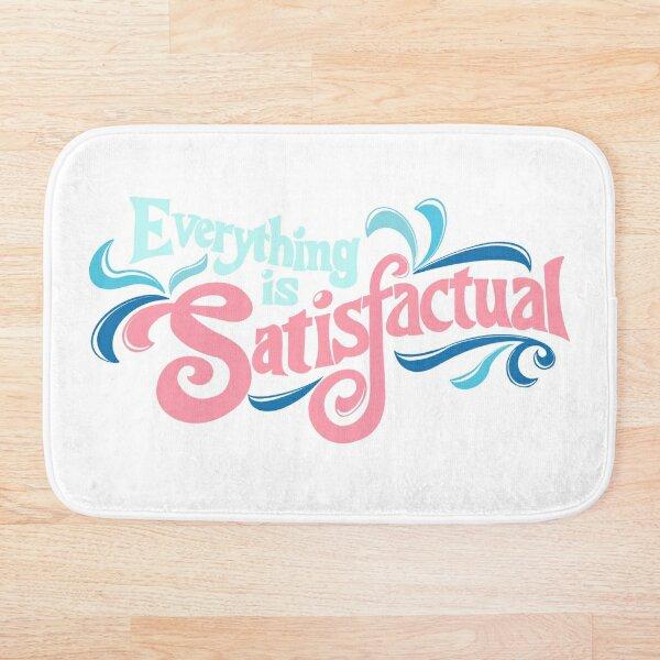 Splash Mountain Quote- Everything is Satisfactual Bath Mat
