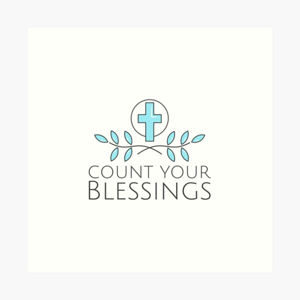 Count Your Blessings | Christian Quote | Inspirational Saying Art Print