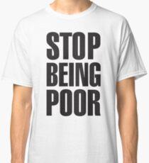 Arrêtez d'être pauvre (Paris Hilton T-shirt classique