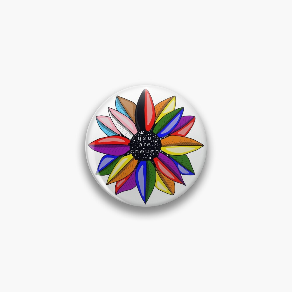 You Are Enough Pride Flower Pin