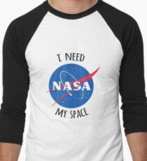 I Need My Space (NASA) Men's Baseball ¾ T-Shirt