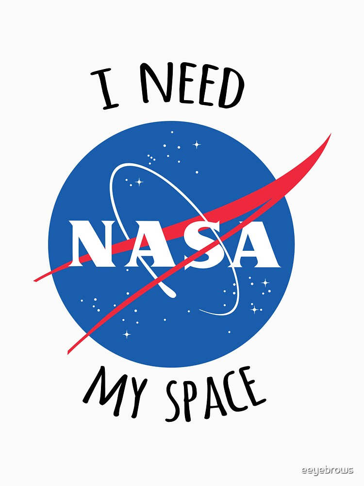 I Need My Space (NASA) by eeyebrows