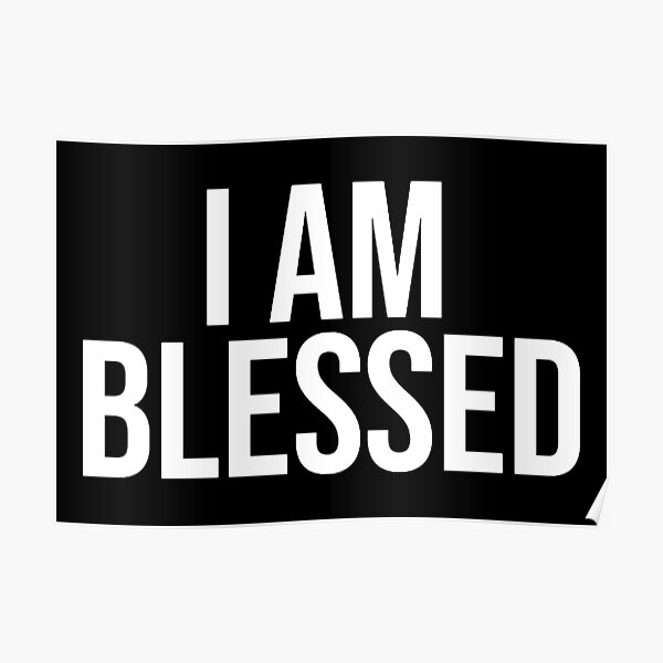 I AM BLESSED Poster