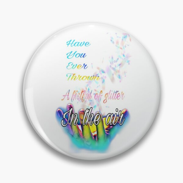 Glitter in the Air Pin