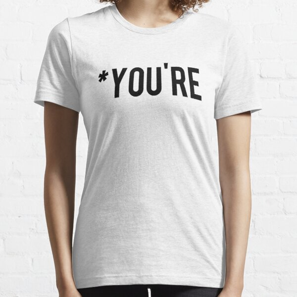 * Vous êtes T-shirt essentiel