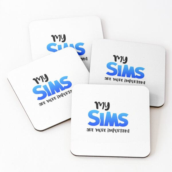 My Sims are more important  Coasters (Set of 4)