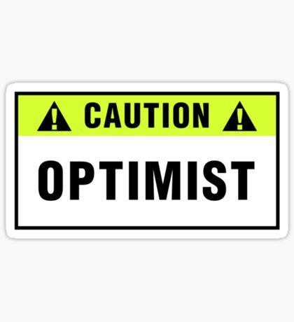 Caution: Optimist. T-shirts & stickers. Sticker