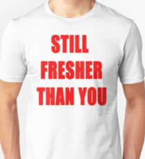 Still Fresh Tee T-Shirt