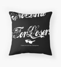 No Time For Losers Throw Pillow