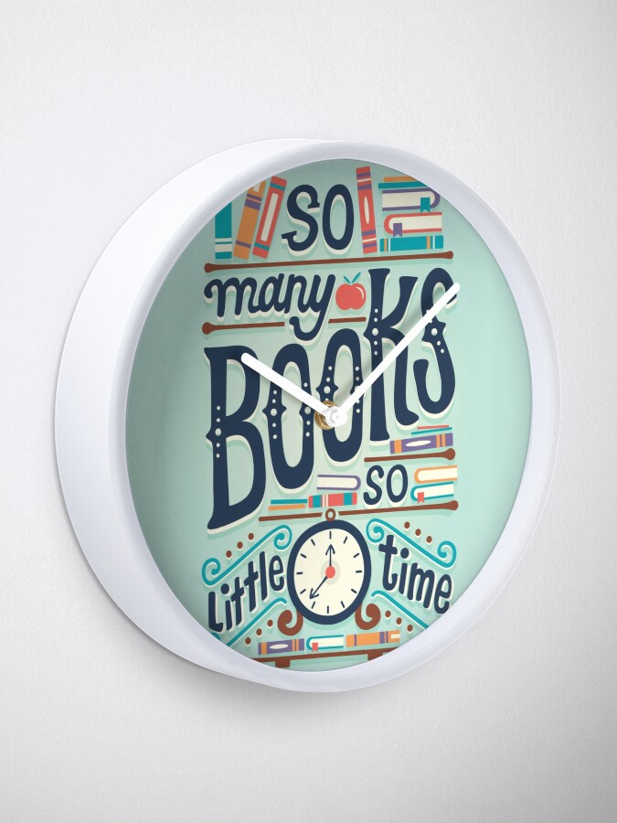 Alternate view of So many books so little time Clock