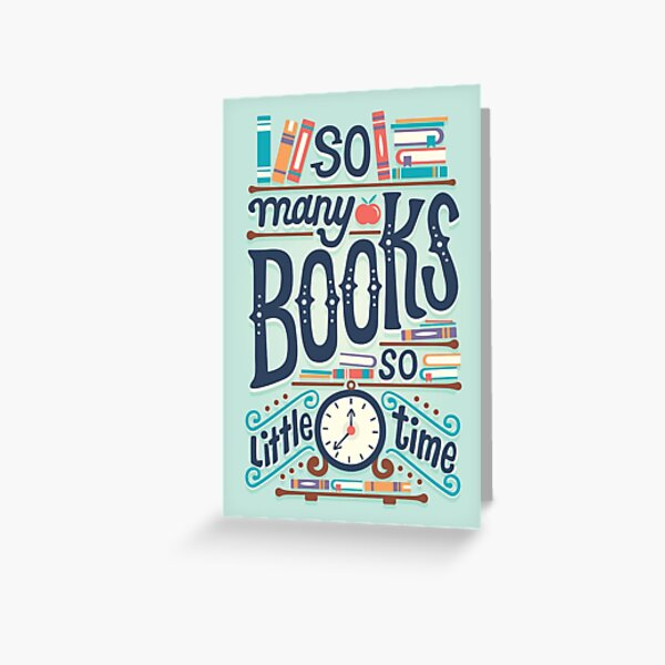 So many books so little time Greeting Card