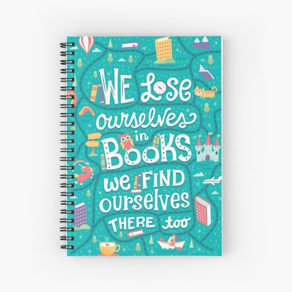 Lose ourselves in books Spiral Notebook
