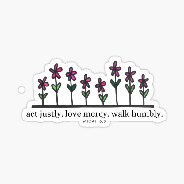 Act Justly Love Mercy Walk Humbly Bible Verse Sticker