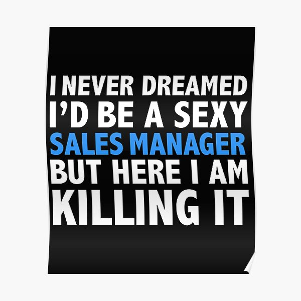 Never dreamt I'd be Sexy Sales Manager but Killing it Graduation Poster