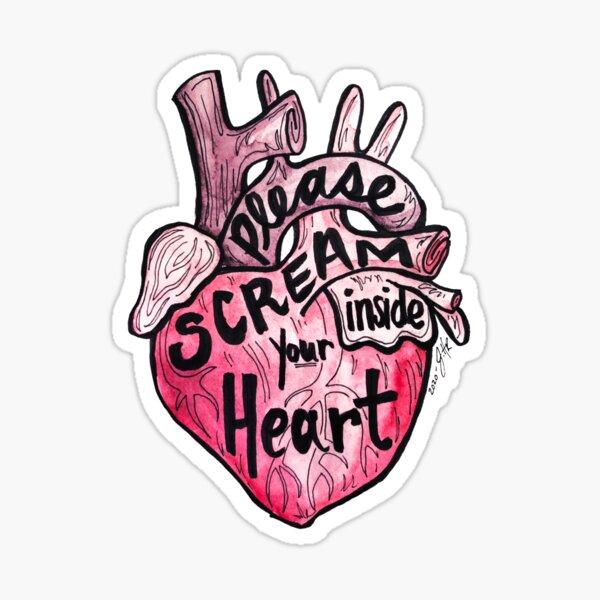 Please Scream Inside Your Heart. Sticker