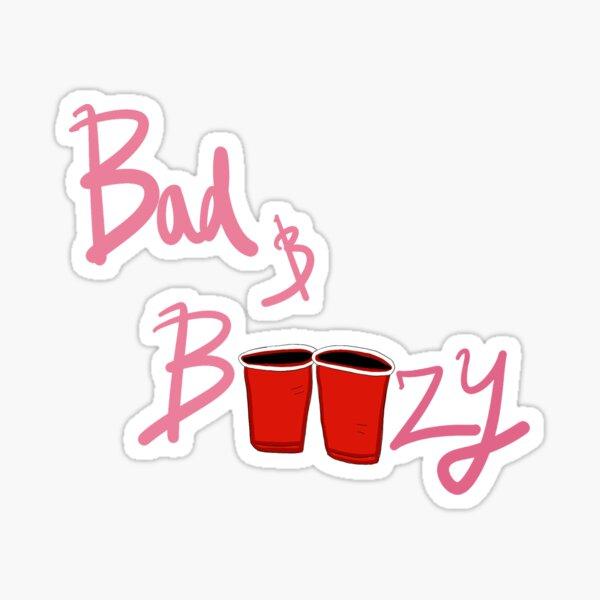 Bad and Boozy Sticker Sticker