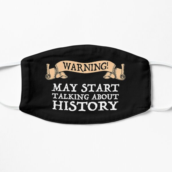 Warning! May Start Talking About History Mask
