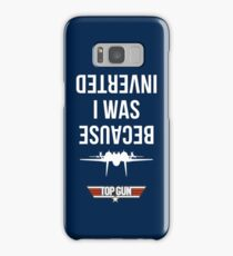 Because I Was Inverted Samsung Galaxy Case/Skin