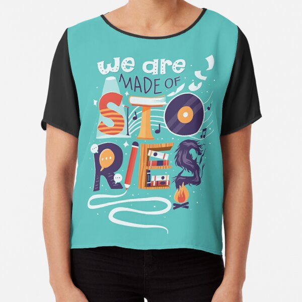 We Are Made of Stories Chiffon Top