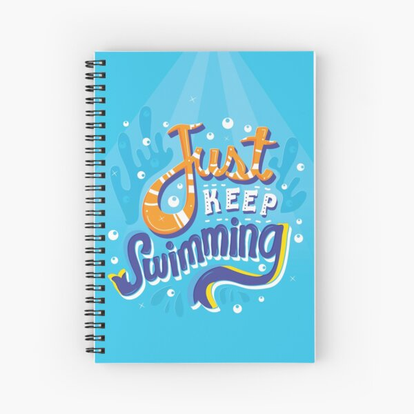 Just Keep Swimming Spiral Notebook