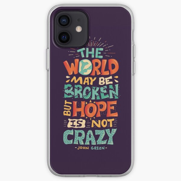 Hope is not crazy iPhone Soft Case
