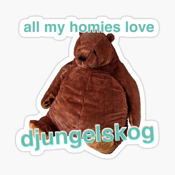 ALL MY HOMIES LOVE DJUNGELSKOG Sticker