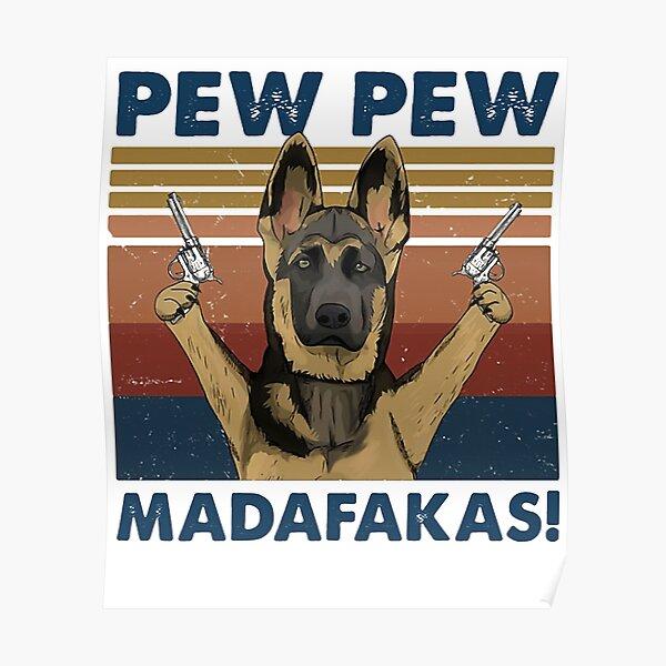 DOG PEW PEW MADAFAKAS VINTAGE RETRO Poster